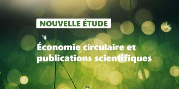 Publication : Economie circulaire et publications scientifiques